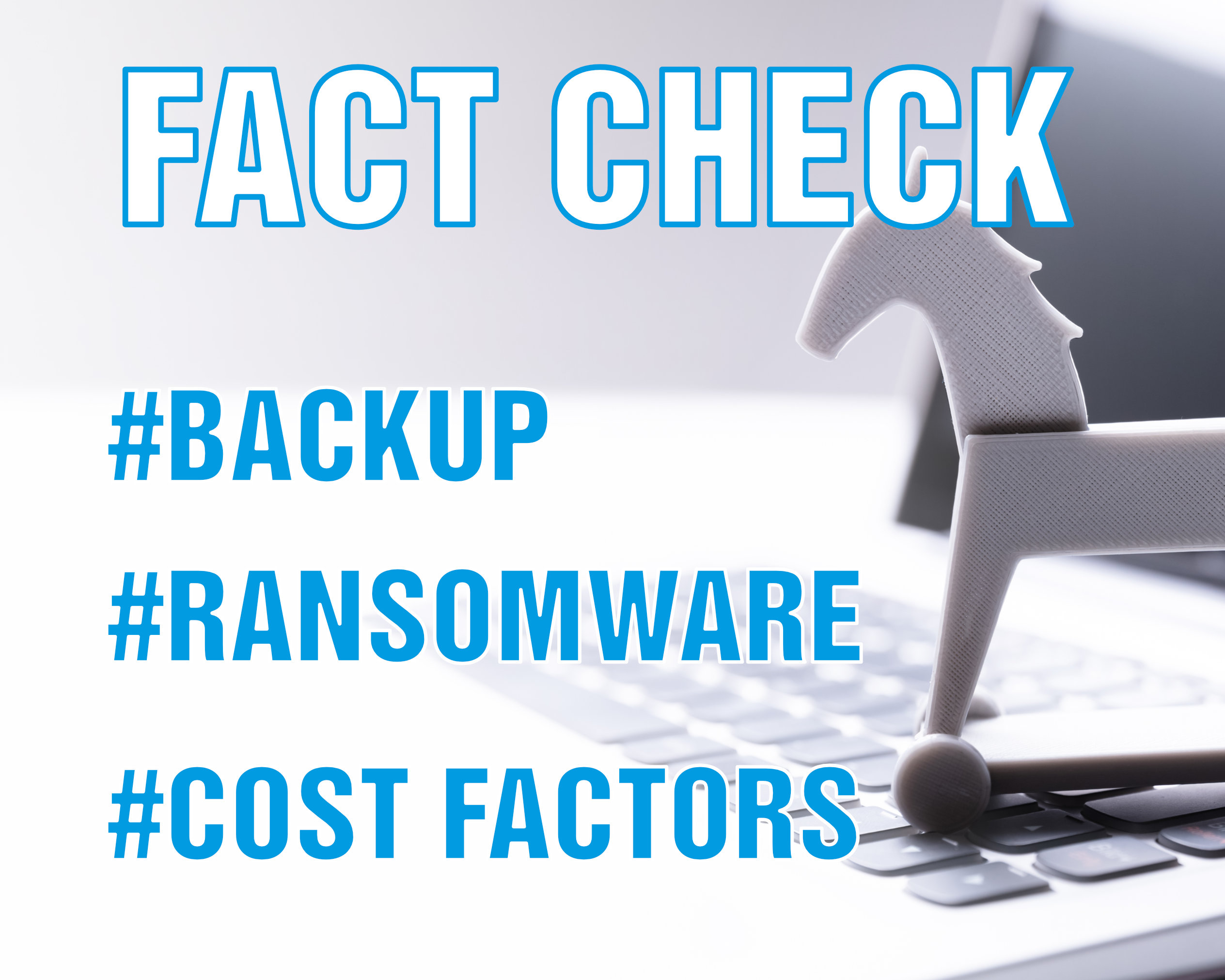 Toy horse on keyboard, keywords Backup, Ransomware and Cost Factors