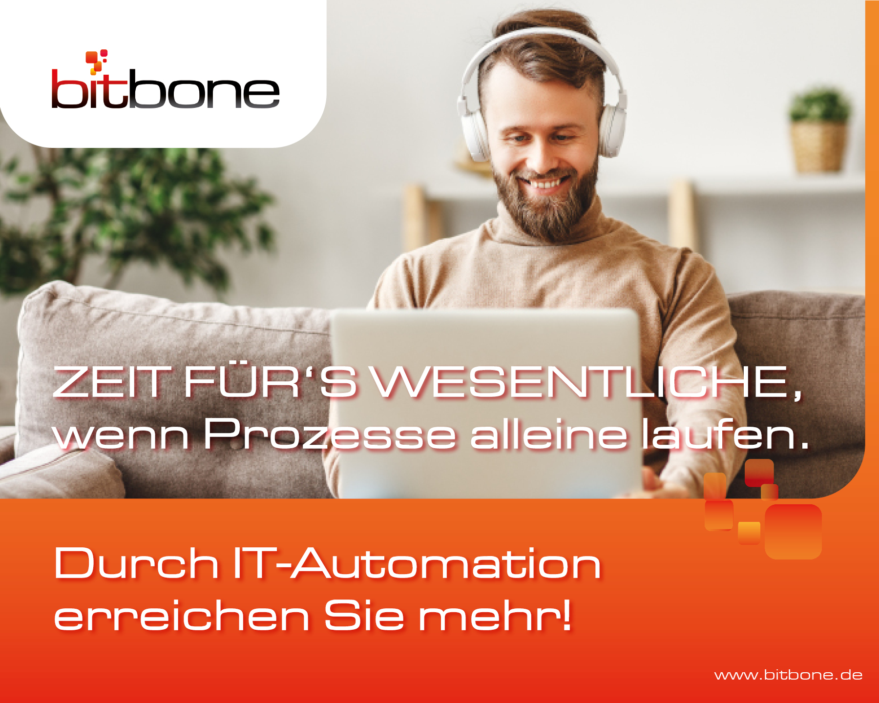 Picture with man in front of computer. Text says: You can achieve more with IT automation!